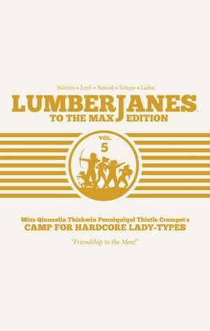 Lumberjanes: To The Max Vol. 5  de Shannon Watters