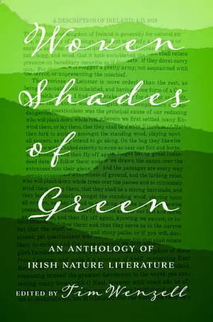 Woven Shades of Green: An Anthology of Irish Nature Literature de Tim Wenzell