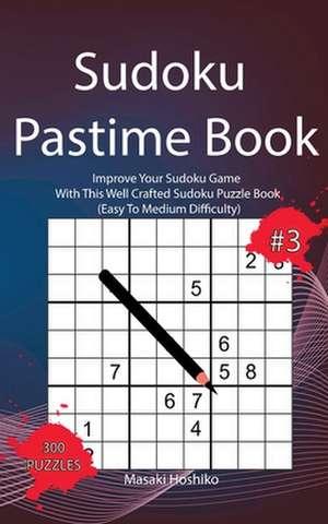 Sudoku Pastime Book #3 de Masaki Hoshiko
