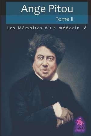 Ange Pitou - Tome II: Les Mémoires d'Un Médecin de Alexandre Dumas