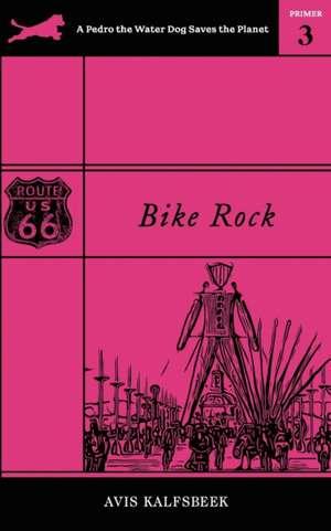 Bike Rock de Avis Kalfsbeek