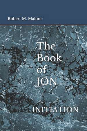 The Book of JON: Initiation de Robert M. Malone