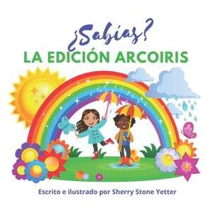 ¿Sabías? La Edición Arcoiris de Sherry Stone Yetter