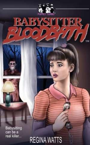 Babysitter Bloodbath de Regina Watts