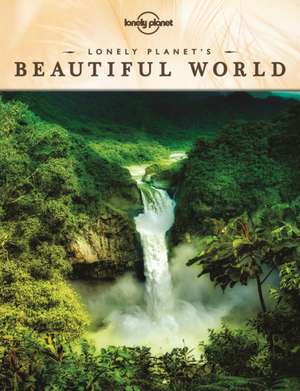 Lonely Planet's Beautiful World de Lonely Planet