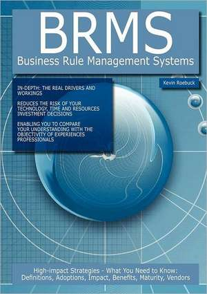 Brms - Business Rule Management Systems de Kevin Roebuck