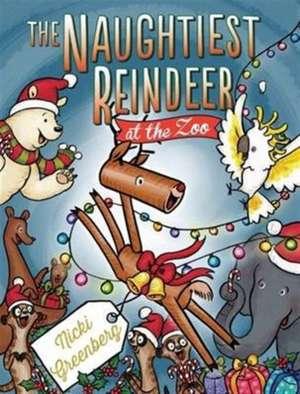 The Naughtiest Reindeer at the Zoo