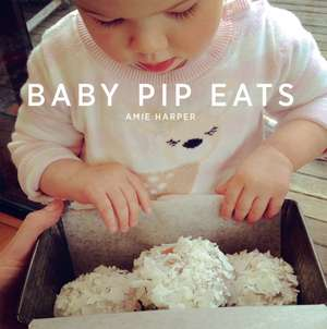 Harper, A: Baby Pip Eats imagine