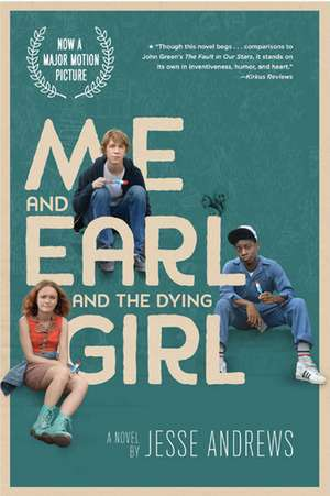Me and Earl and the Dying Girl de Jesse Andrews