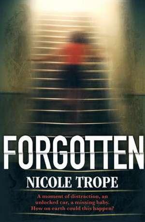 Forgotten de Nicole Trope