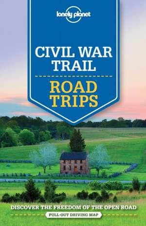 Lonely Planet Civil War Trail Road Trips de Amy C. Balfour