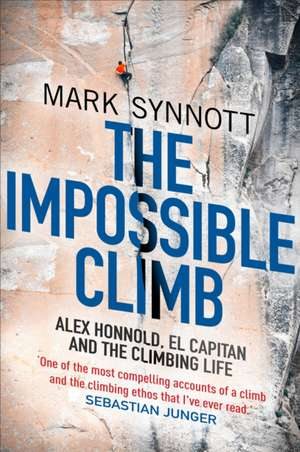 The Impossible Climb de Mark Synnott