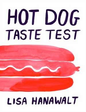 Hot Dog Taste Test de Lisa Hanawalt