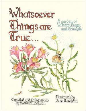 Whatsoever Things Are True de Heather MacLean