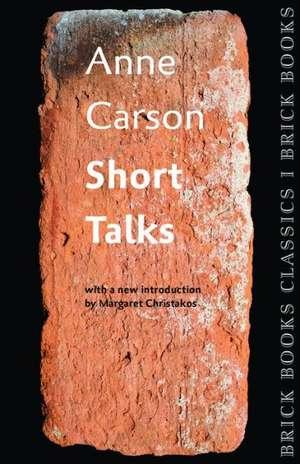 Short Talks: Brick Books Classics 1 de Anne Carson