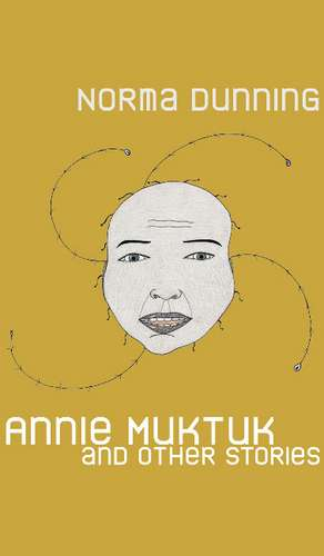Annie Muktuk and Other Stories