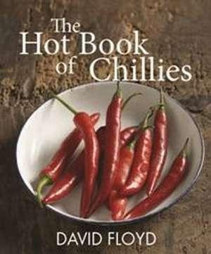The Hot Book of Chillies de David Floyd