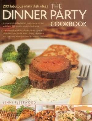 The Dinner Party Cookbook:  200 Fabulous Main Dish Ideas de Jenni Fleetwood