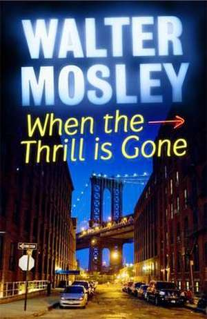 Mosley, W: When the Thrill is Gone de Walter Mosley
