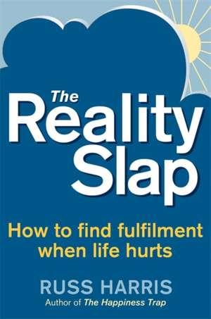 The Reality Slap 2nd Edition de Russ Harris