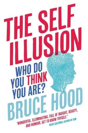 The Self Illusion de Bruce Hood