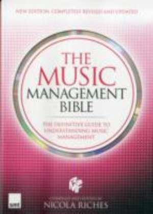 The Music Management Bible (2012 edition) de Nicola Riches