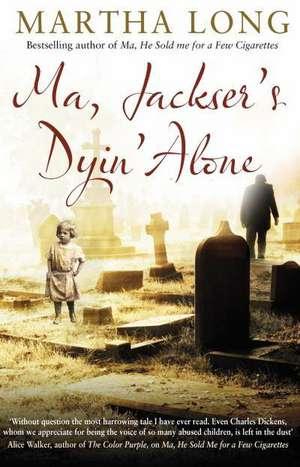 Ma, Jackser's Dyin Alone imagine