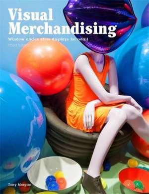 Visual Merchandising, Third Edition imagine