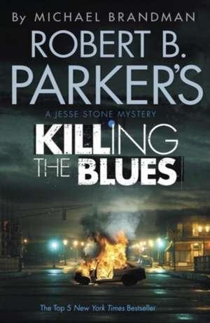 Robert B. Parker's Killing the Blues de Michael Brandman