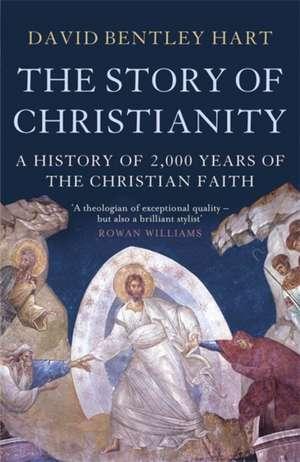 The Story of Christianity de David Bentley Hart