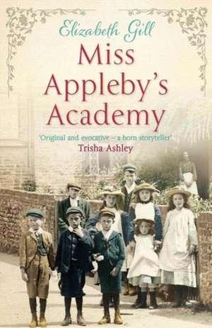 Miss Appleby's Academy de Elizabeth Gill
