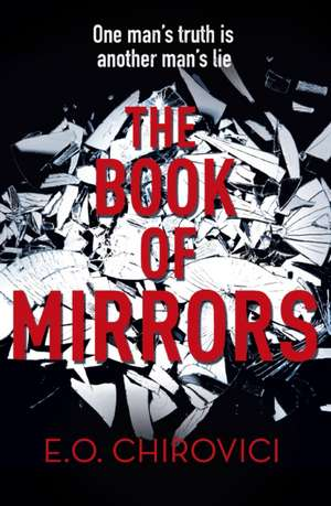 The Book of Mirrors de E. O. Chirovici