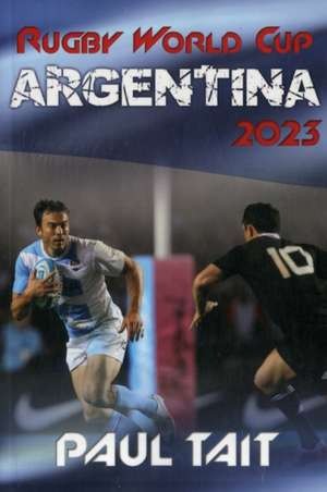 Rugby World Cup Argentina 2023 de Paul Tait