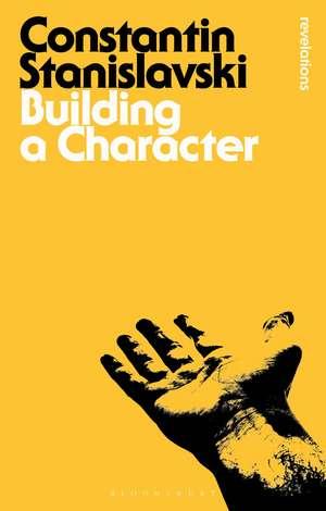 Building a Character de Constantin Stanislavski