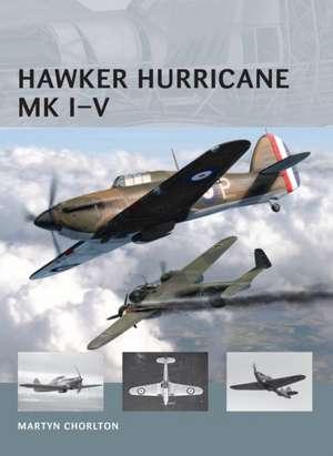 Hawker Hurricane Mk I–V de Martyn Chorlton