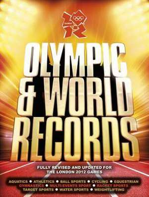 London 2012: Olympic & World Records de Keir Radnedge