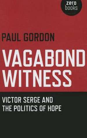 Vagabond Witness de Paul Gordon