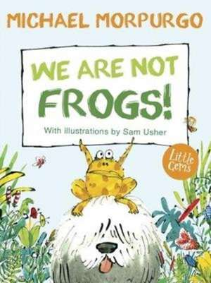 We Are Not Frogs