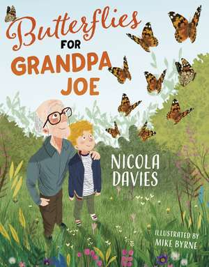 Butterflies for Grandpa Joe de Nicola Davies