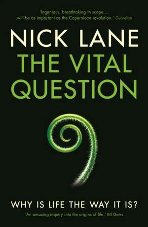 The Vital Question: Why is life the way it is? de Nick Lane