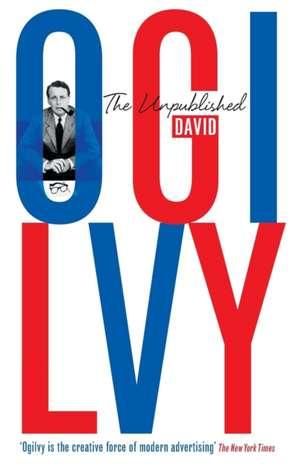 The Unpublished David Ogilvy de David Ogilvy