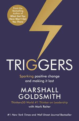 Triggers: Sparking positive change and making it last de Marshall Goldsmith