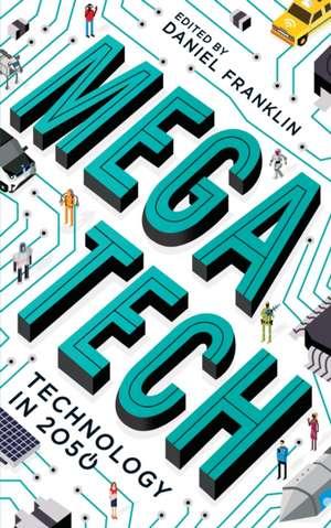 Megatech: Technology in 2050 de Daniel Franklin