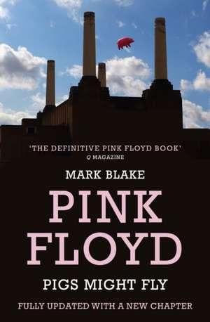 Pigs Might Fly de Mark Blake