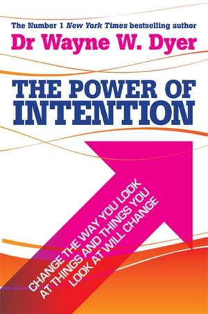 The Power Of Intention de Dr Wayne W. Dyer