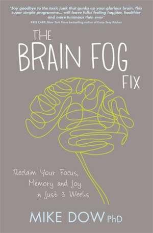 The Brain Fog Fix de Mike Dow