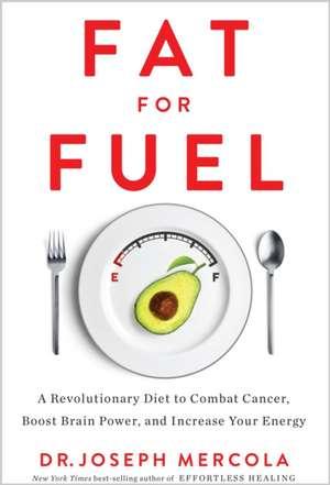 Fat for Fuel de Dr Joseph Mercola