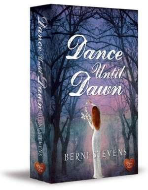 Dance Until Dawn de Berni Stevens