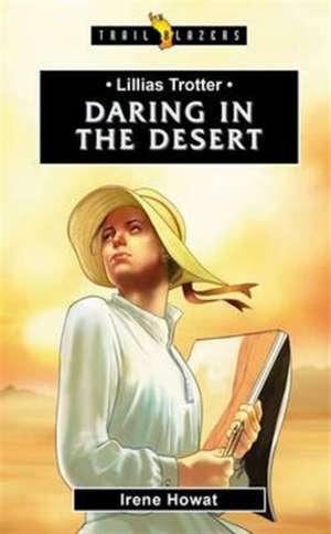 Lilias Trotter: Daring in the Desert