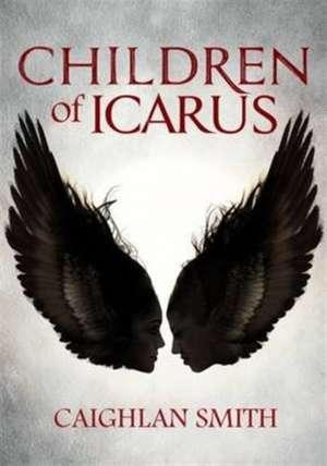Smith, C: Children of Icarus de Caighlan Smith